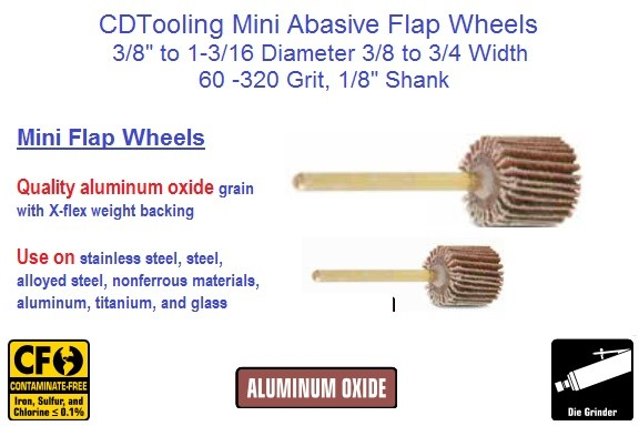 Abrasive Flap Wheel Miniature Sizes 3/8 to 1-3/16 Diameter 3/8 to 3/4 Width, 60- 320 Grit