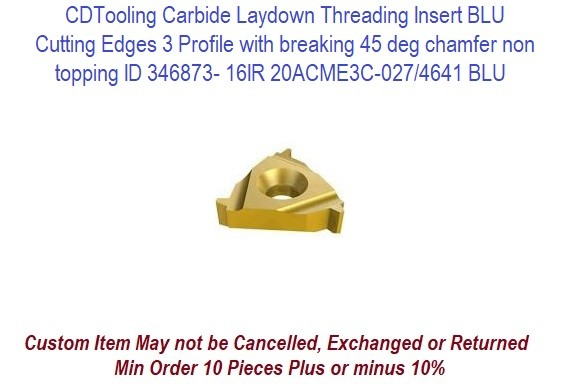 Carbide Laydown Threading Insert BLU Cutting Edges 3 Profile with breaking 45 deg chamfer non topping ID 346873- 16IR 20ACME3C-027/4641 BLU