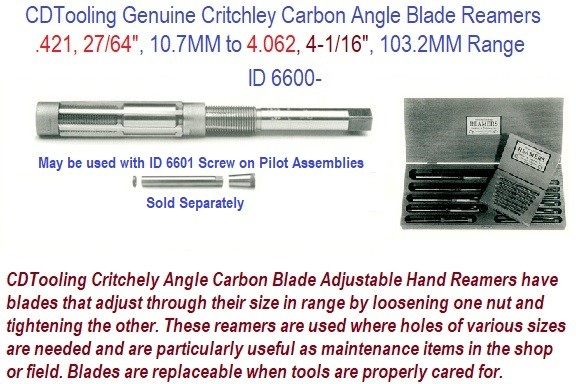 Genuine Critchley Carbon Angle Blade Reamers Size range .421, 27/64, 10.7MM to 4.062, 4-1/16, 103.2 mm Diameter ID 6600-