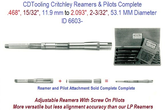 Genuine Critchley Reamers WITH Pilots Complete .468, 15/32, 11.9 MM to 2.093, 2-3/32, 52.1 mm Diameter ID 6603-