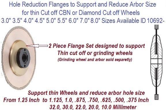 Hole Reduction Flanges Designed to Support and Reduce Arbor Size on thin Cut off CBN or Diamond Cut off Wheels ID 10692-