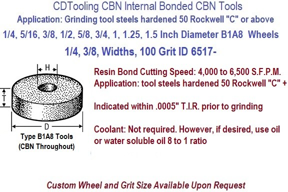 B1A8 Internal Bond CBN Resin Bond Grinding Wheels 1/4, 5/16, 3/8, 1/2, 5/8, 3/4, 1, 1.25, 1.5 Inch Diameters ID 6517-
