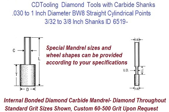 Type BW8 Solid Diamond Mounted Point Straight Tools Carbide Mandrel .030 to 1 Inch Diameter ID 6519-