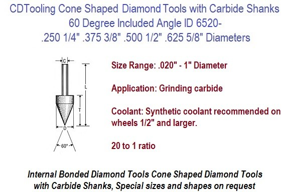 60 Degree Cone Shaped 1/4, 3/8, 1/2, 5/8 Diameters Diamond Tools with Carbide Shanks Internal Bonded ID 6520-