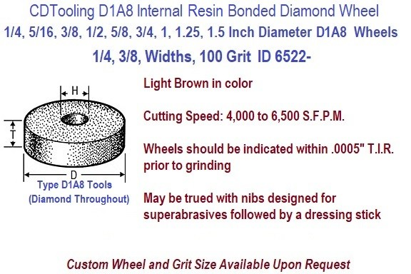 D1A8 Internal Bond Diamond Resin Bond Grinding Wheels 1/4, 5/16, 3/8, 1/2, 5/8, 3/4, 1, 1.25, 1.5 Inch Diameters ID 6522-