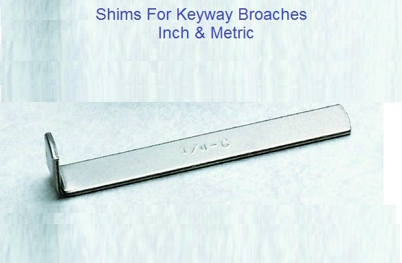 Keyway Broach Replacement Shims Inch 1/8 - 1-1/4 Metric 3mm - 32mm ID 1172-