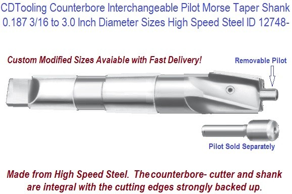 Counterbore Interchangeable Pilot Morse Taper Shank High Speed Steel 0.187 3/16 to 3 Inch Diameter ID 12748-