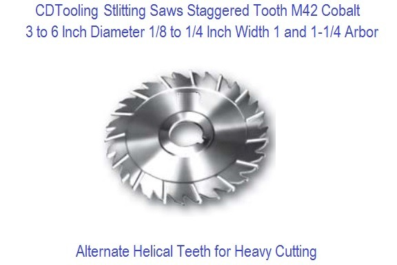 Slitting Saws Staggered Tooth M42 Cobalt 3 to 6 Inch Diameter .125 to .250 Width