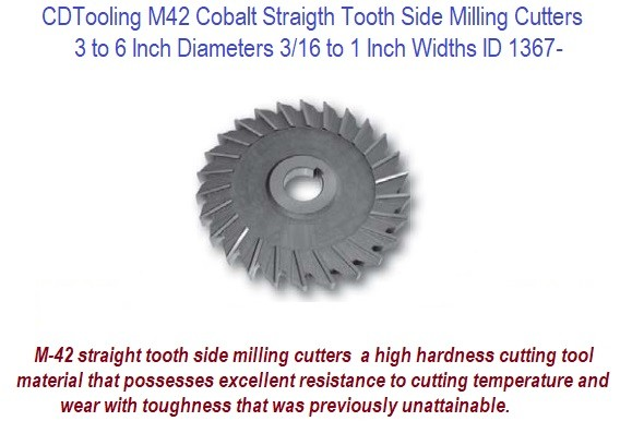 Milling Cutter Straight Tooth Side Milling Cutter M42 Cobalt 3, 4, 5, 6 Inch Diameter .187 to 1.0 Inch Width ID 1367-