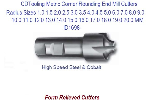 Corner Rounding End Mill Cutters Metric 1.0 to 20.0mm HIgh Speed Steel and Cobalt ID 1698-