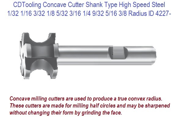 Concave Cutters Radius 1/32 1/16 3/32 1/8 5/32 3/16 1/4 9/32 5/16 3/8 High Speed Steel Shank Style ID 4227-