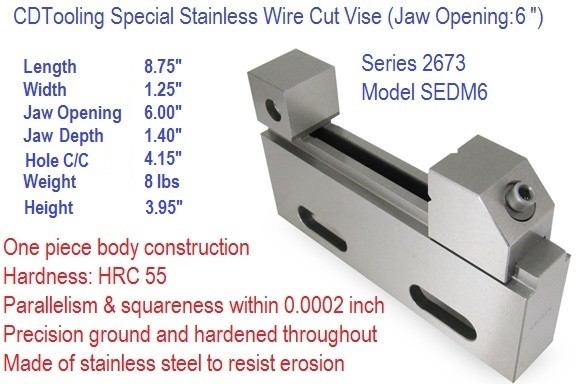 SEDM6 8.75 Inch x 6 Inch Opening EDM Stainless Steel Wire Cut Vise Series 2673