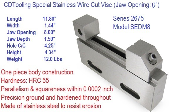 SEDM8 8 Inch x 2 Inch Opening EDM Stainless Steel Wire Cut Vise Series 2675