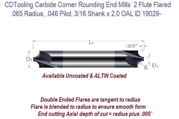 0.065 Radius, .046 Pilot, 3/16 Shank, 2.0 Overall Length Corner Rounding End Mill Double End ID 19029-
