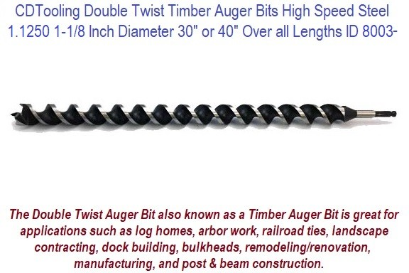 1.1250 1-1/8 Inch Diameter 30 or 40 Inch Long Double Twist Timber Auger High Speed Steel ID 8003-