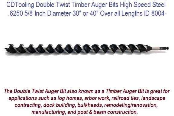 .6250 5/8 Inch Diameter 30 or 40 Inch Long Double Twist Timber Auger High Speed Steel ID 8004-