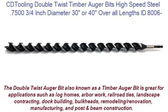 .7500 3/4 Inch Diameter 30 or 40 Inch Long Double Twist Timber Auger High Speed Steel ID 8006-