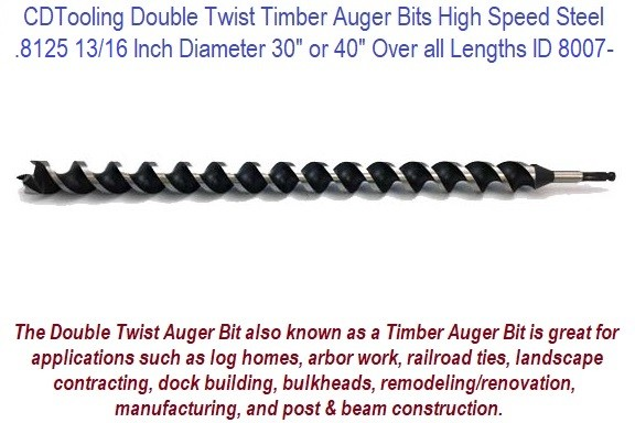 .8125 13/16 Inch Diameter 30 or 40 Inch Long Double Twist Timber Auger High Speed Steel ID 8007-