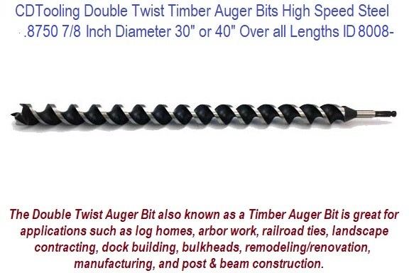 .8750 7/8 Inch Diameter 30 or 40 Inch Long Double Twist Timber Auger High Speed Steel ID 8008-