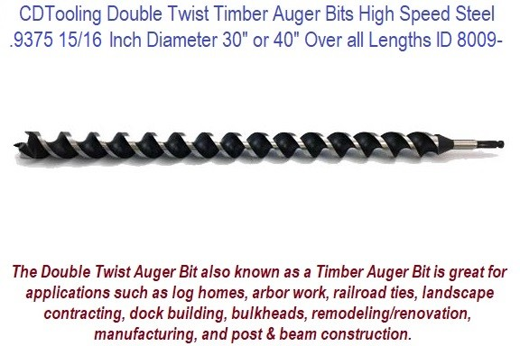 .9375 15/16 Inch Diameter 30 or 40 Inch Long Double Twist Timber Auger High Speed Steel ID 8009-