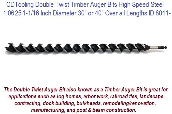 1.0625 1-1/16 Inch Diameter 30 or 40 Inch Long Double Twist Timber Auger High Speed Steel ID 8011-