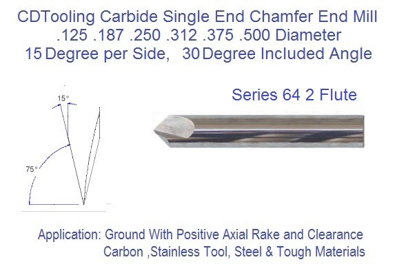 15 per Side 30 Degree Included  2 Flute Carbide Chamfer Mill .125 .187 .250 .312 .375 .500 Diameter Series 64 ID 2382-