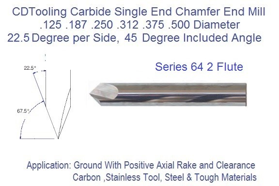 22.5 per Side 45 Degree Included 2 Flute Carbide Chamfer Mill .125 .187 .250 .312 .375 .500 Series 64 ID 2380-