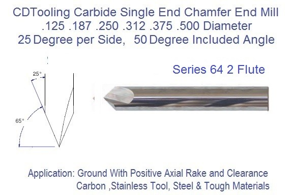 25 per side 50 Degree included  2 Flute Carbide Chamfer Mill .125 .187 .250 .312 .375 .500 Diameter  Series 64 ID 2379-