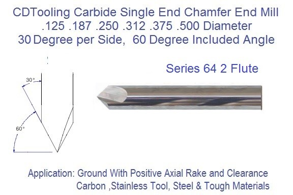 30 per Side, 60 Degree Included Angle 2 Flute Carbide Chamfer Mill .125 .187 .250 .312 .375 .500 Diameters Series 64 ID 2378-
