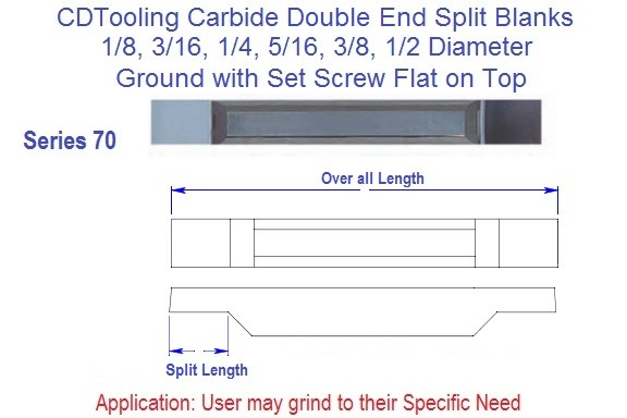 Double End Split Carbide Blanks 1/8 3/16 1/4 5/16 3/8 1/2 Series 70