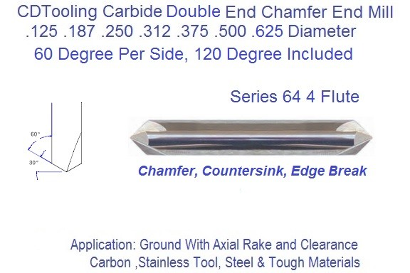 120 Degree Included 60 Per Side Angle 4 Flute Carbide Chamfer Mill Double End .125 .187 .250 .312 .375 .500 Series 64 ID 2385-