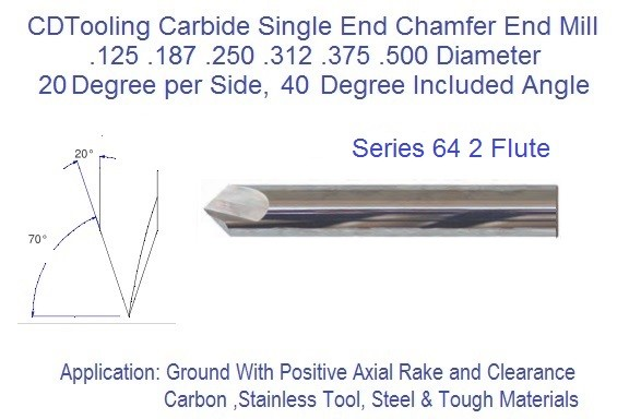 20 per side 40 Degree Included 2 Flute Carbide Chamfer Mill .125 .187 .250 .312 .375 .500 Series 64 ID 2381