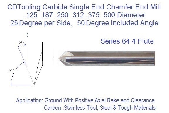 50 included 25 per Side Degree  Side 4 Flute Carbide Chamfer Mill .125 .187 .250 .312 .375 .500 Series 64 ID 3416-