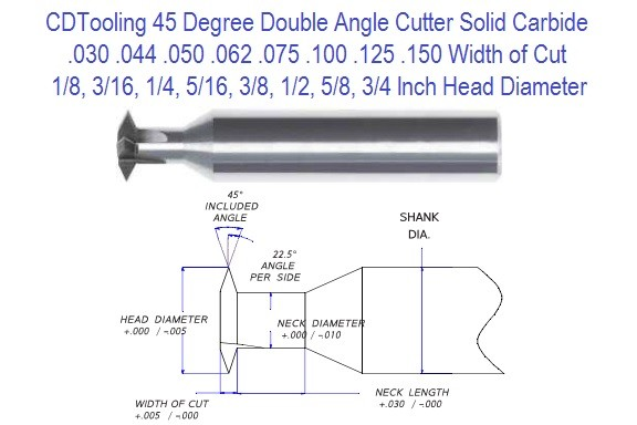 Double Angle Cutter 45 Degree Included Carbide .030 .044 .050 .062 .075 .100 .125 .150 Series 92 ID 2606