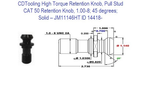 High Torque Retention Knob, Pull Stud, CAT50, 1.00-8, 45 degrees, Solid JM11146HT ID 14418-
