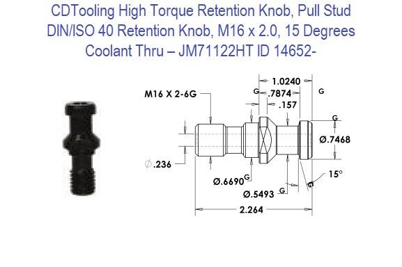 High Torque Retention Knob, Pull Stud; DIN/ISO 40, M16 x 2.0, 15 Degrees, Coolant Thru  JM71122HT ID 14652-
