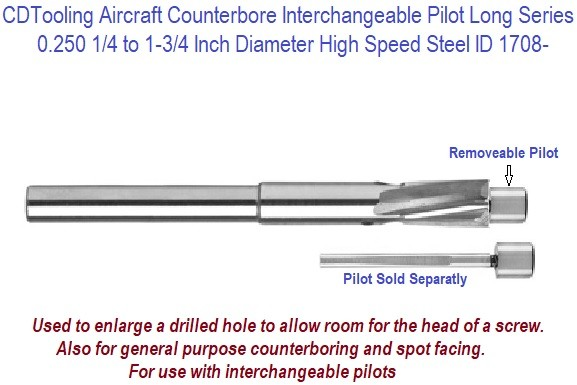 Counterbore Interchangeable Pilot Aircraft Long Length High Speed Steel  0.187 3/16 to 1.75 1-3/4 Inch Diameter ID 1708-