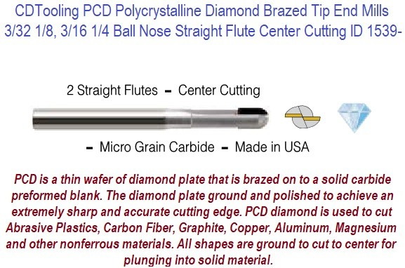 PCD Polycrystalline Diamond Brazed Tip End Mills  3/32 1/8, 3/16 1/4 Ball Nose Straight Flute Center Cutting ID 1539-
