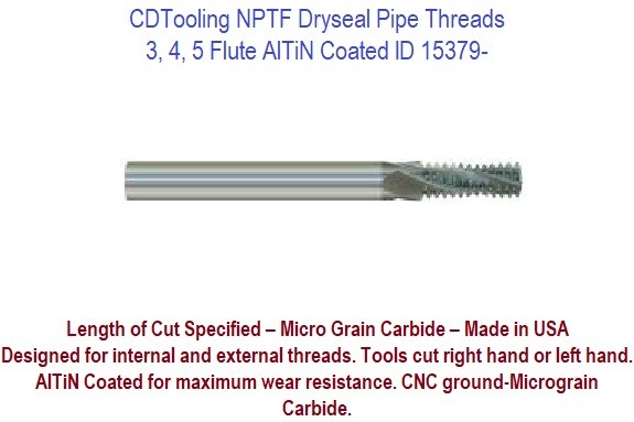 3, 4, 5 Flute - NPTF Dryseal Pipe Thread AlTiN Coated ID 15379-