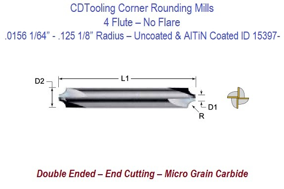 .0156 1/64 - .125 1/8 Inch Radius - 4 Flute No Flare Corner Rounding Mills - Uncoated and AlTiN Coated ID 15397-