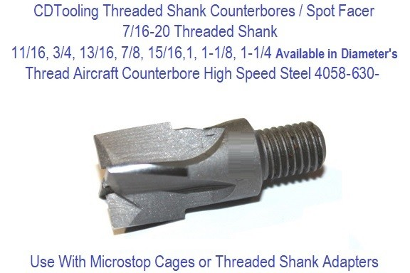 11/16, 3/4, 13/16, 7/8, 15/16,1, 1-1/8, 1-1/4 Size Diameter 7/16-20 Thread Aircraft Counterbore High Speed Steel 4058-730-