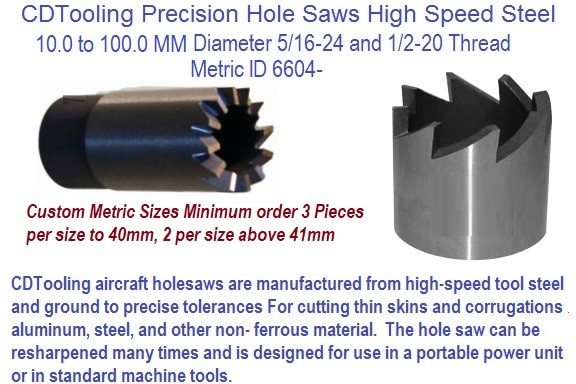Aircraft Precision Ground Hole Saw Cutters 10.0 to 100.0  5/16-24 and 1/2-20 Thread  Diameter ID 6604-
