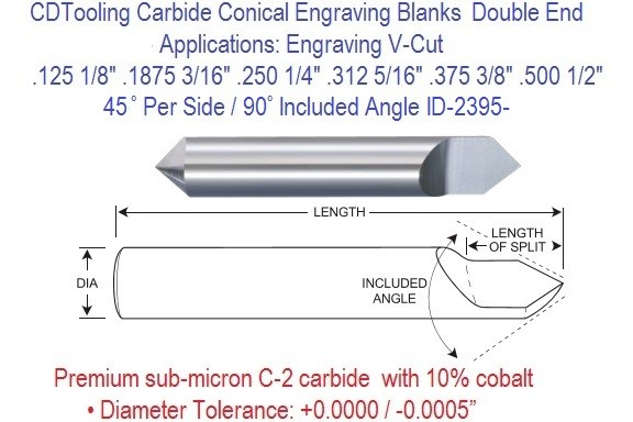Carbide 45 Per Side 90 Included Degree Angle Conical Double End Engraving Blanks 1/8 3/16 1/4 5/16 3/8 1/2 Inch ID 3295-