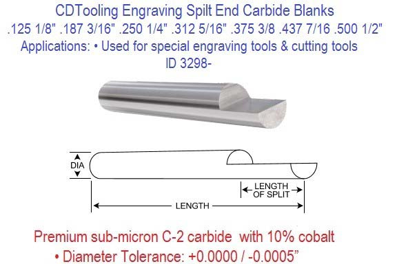 Carbide Engraving Blank Split End 1/8 3/16 1/4 5/16 3/8 7/16 1/2 Diameters ID 3298-