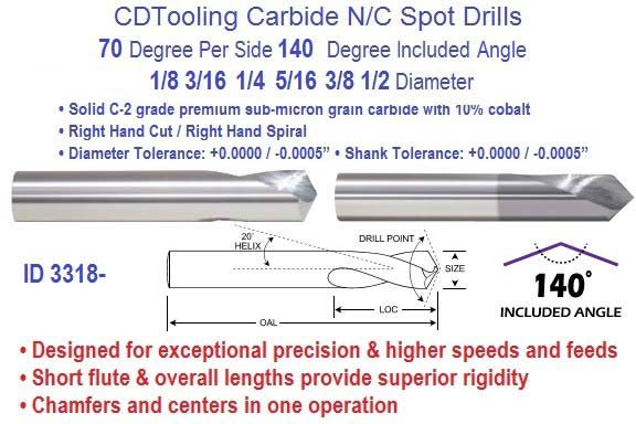 Spot Drills N/C Carbide 70 per Side 140 Degree Included 1/8 3/16 1/4 5/16 3/8 1/2 Diameter ID 3318-