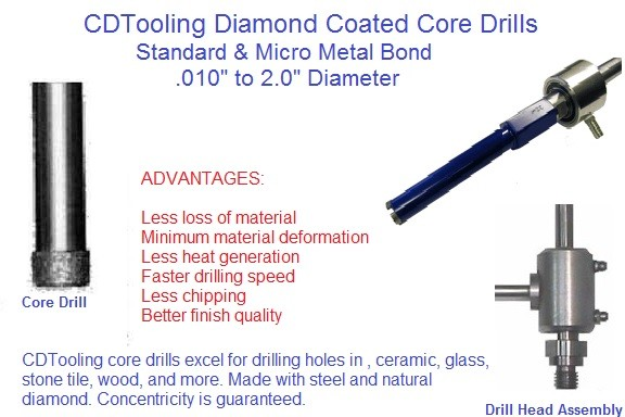 Diamond Coated Core Drills and Micro Core Drills Metal Bond .010 to 2.0