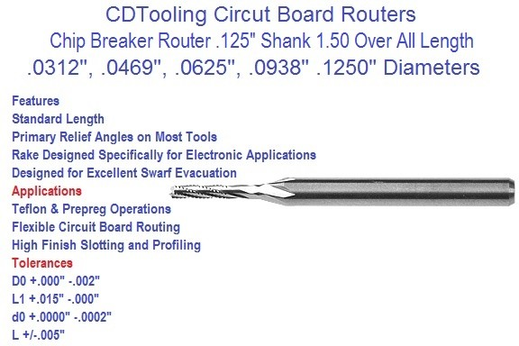 Carbide Circuit Board Routers .0312 .0469 .0625 .0938 .1250 Chip Breaker Cut