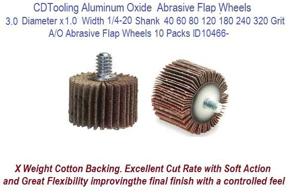 3.0 Diameter x 1.0 Width 1/4-28 Threaded Shank available in 40 60 80 120 180 240 320 Grit A/O Abrasive Flap Wheels 10 Packs ID 10466-