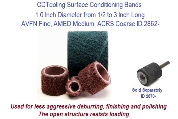 Surface Conditioning Bands 1.0 Inch Diameter from 1/2 to 3 Inch Long AVFN Fine, AMED Medium, ACRS Coarse ID 2862-