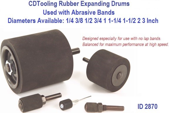 Rubber Expanding Drums Used with Abrasive Bands, Diameters Available 1/4 3/8 1/2 3/4 1 1-1/4 1-1/2 2 3 Inch ID 2870